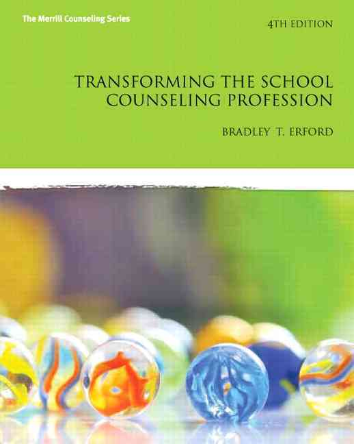 Transforming the School Counseling Profession By Erford, Bradley T.