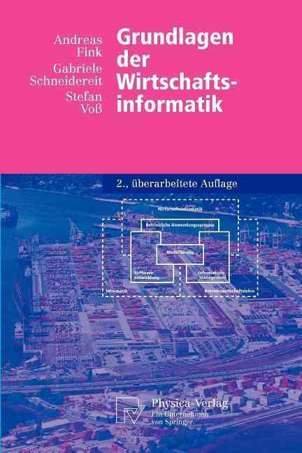 Grundlagen Der Wirtschaftsinformatik By Fink, Andreas/ Schneidereit, Gabriele/ Voss, Stefan